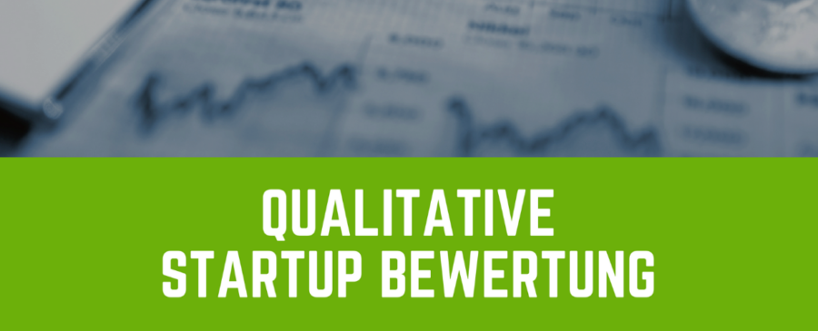 Qualitative Startup Bewertung Methoden